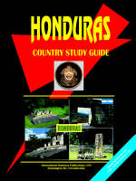 Honduras Country Study Guide by International Business Publications, Usa Ibp