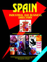 Spain Industrial and Business Directory by Usa Ibp