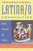 Transnational Latina/o Communities Politics, Processes and Cultures by Carlos G. Velez-Ibanez