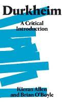 Durkheim A Critical Introduction by Kieran Allen, Brian O'Boyle