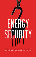 Energy Security by Roland Dannreuther