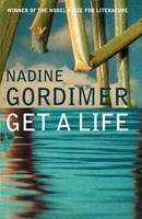 Cover for Get a Life by Nadine Gordimer