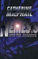 Nemesis 1: Into The Shadows by Cathy Macphail