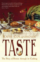 Taste The Story of Britain Through Its Cooking by Kate Colquhoun