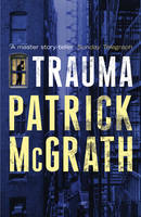 Cover for Trauma by Patrick Mcgrath