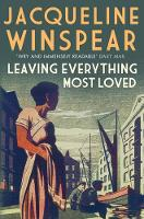 Cover for Leaving Everything Most Loved by Jacqueline Winspear