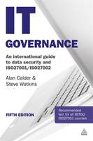 IT Governance An International Guide to Data Security and ISO27001/ISO27002 by Alan Calder, Steve Watkins