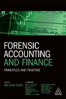 Forensic Accounting and Finance Principles and Practice by Bee-Lean Chew