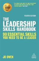The Leadership Skills Handbook 90 Essential Skills You Need to be a Leader by Jo Owen