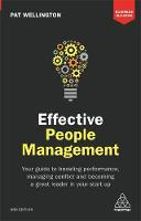 Effective People Management Your Guide to Boosting Performance, Managing Conflict and Becoming a Great Leader in Your Start Up by Pat Wellington