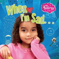 When I'm Sad by Moira Butterfield