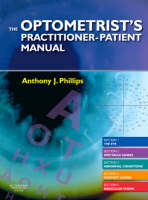 The Optometrists Practitioner-patient Manual by Anthony J. Phillips