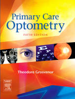 Primary Care Optometry by Theodore Grosvenor