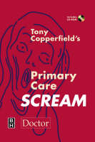 The Tony Copperfield's Primary Care Scream by Tony Copperfield