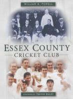 Essex County Cricket Club by William A. Powell, Trevor Bailey