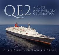 QE2: A 50th Anniversary Celebration by Chris Frame, Rachelle Cross