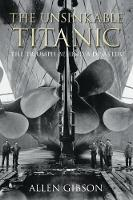 The Unsinkable Titanic The Triumph Behind a Disaster by Allen Gibson