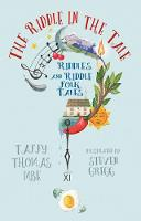 The Riddle in the Tale Riddles and Riddle Folk Tales by Taffy Thomas