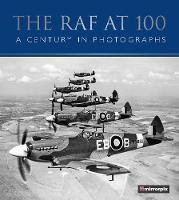 The RAF at 100 A Century in Photographs by Mirrorpix