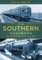 The Southern Handbook The Southern Railway 1923-1947 by David Wragg