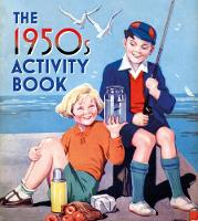 The 1950s Activity Book by The History Press