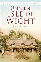 Unseen Isle of Wight Britain in Old Photographs by Jan Toms