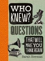 Who Knew? Questions That Will Make You Think Again by Sarah Herman