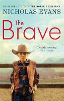 Cover for The Brave by Nicholas Evans