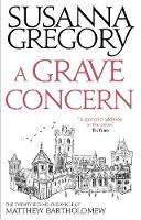 A Grave Concern The Twenty Second Chronicle of Matthew Bartholomew by Susanna Gregory