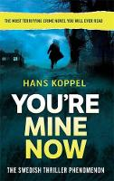 Cover for You're Mine Now by Hans Koppel