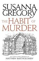 The Habit of Murder The Twenty Third Chronicle of Matthew Bartholomew by Susanna Gregory