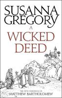 A Wicked Deed The Fifth Matthew Bartholomew Chronicle by Susanna Gregory