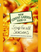 New Covent Garden Book of Soup for All Seasons Our Favourite Seasonal Recipes by New Covent Garden Soup Company