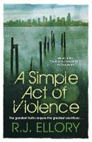 Cover for A Simple Act of Violence by R. J. Ellory