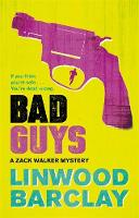 Bad Guys A Zack Walker Mystery #2 by Linwood Barclay