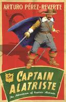 Cover for Captain Alatriste by Arturo Perez-reverte