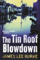 Cover for The Tin Roof Blowdown by James Lee Burke