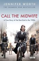 Cover for Call The Midwife : A True Story of the East End in the 1950s by Jennifer Worth