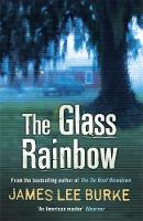 Cover for The Glass Rainbow by James Lee Burke
