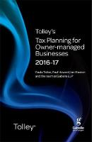 Tolley's Tax Planning for Owner-Managed Businesses 2016-17 by Paula Tallon, Paul Howard, Team at Gabelle LLP