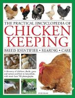 The Practical Encyclopedia of Chicken Keeping Breed Identifier * Rearing * Care by Fred Hams