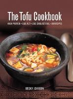 The Tofu Cookbook High-Protein, Low-Fat, Low-Cholesterol, 80 Recipes by Becky Johnson