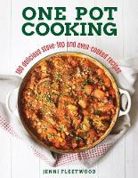 One Pot Cooking 180 Delicious Stove-Top and Oven-Cooked Recipes by Jenni Fleetwood