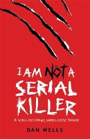 Cover for I am Not a Serial Killer by Dan Wells