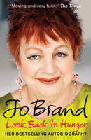 Cover for Look Back in Hunger: The Autobiography by Jo Brand
