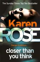 Cover for Closer Than You Think by Karen Rose