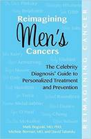 Reimagining Men's Cancers The Celebrity Diagnosis Guide to Personalized Treatment and Prevention by Mark S. Boguski, Michele Berman