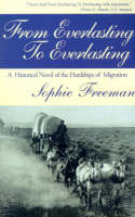 From Everlasting to Everlasting by Sophie Freeman
