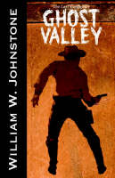 Ghost Valley by William Johnstone
