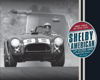Shelby American Up Close and Behind the Scenes The Venice Years 1962-1965 by Dave Friedman